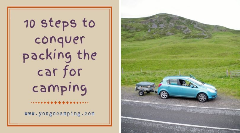 10 steps to conquer packing the car for camping