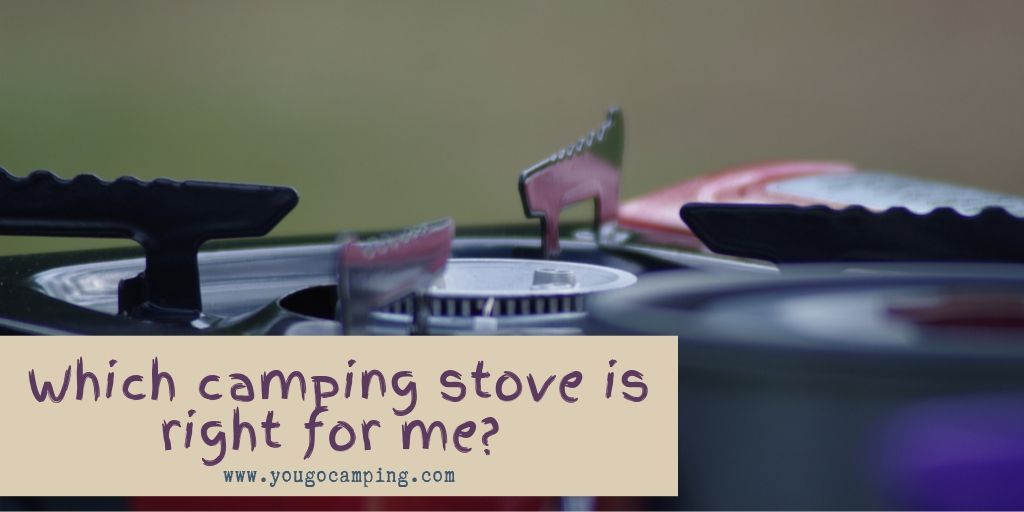 Which camping stove is right for me | Yougo Camping | Yougo Camping 1