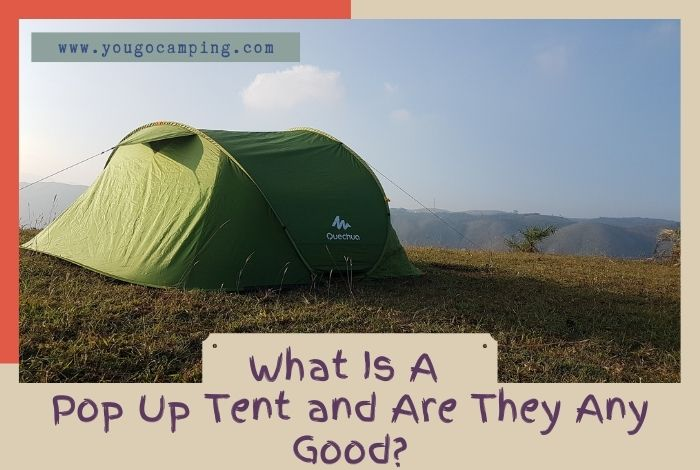 what is a pop up tent and are they any good - yougo camping