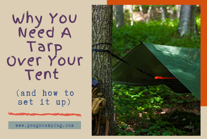 Why You Need A Tarp Over Your Tent - Yougo Camping